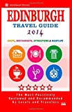 Edinburgh Travel Guide 2014: Shops, Restaurants, Attractions & Nightlife (City Travel Directory 2014)