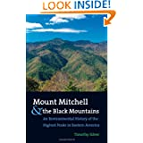 Mount Mitchell and the Black Mountains: An Environmental History of the Highest Peaks in Eastern America by Timothy Silver