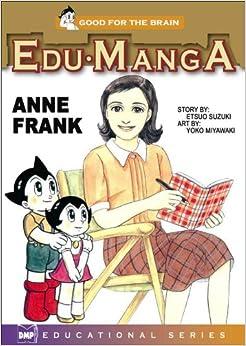 Edu-Manga: Anne Frank: Etsuo Suzuki, Yoko Miyawaki: 9781569709740
