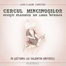 Cercul mincinoșilor: Povești filozofice din lumea întreaga Audiobook by Jean-Claude Carrière Narrated by Valentin Uritescu