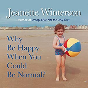 Why Be Happy When You Could Be Normal? Audiobook