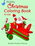 img - for Christmas Coloring Book for Kids: Santa, elves, baby animals, nativity scene, trains, angels and Christmas traditions (Blue Goose Coloring Books) (Volume 2) book / textbook / text book