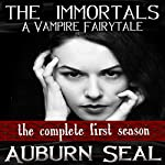 The Immortals: A Vampire Fairytale, The Complete First Season | Auburn Seal