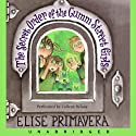 The Secret Order of the Gumm Street Girls (       UNABRIDGED) by Elise Primavera Narrated by Colleen Delany
