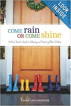 Cone Rain or Come Shine: A White Parent's Guide to Adopting Black Children