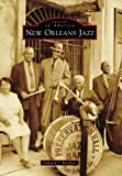 img - for By Edward J. Branley New Orleans Jazz (Images of America (Arcadia Publishing)) [Paperback] book / textbook / text book