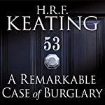 A Remarkable Case of Burglary | H.R.F. Keating