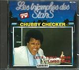 CHUBBY CHECKER LES TRIOMpES DES STARS : CHUBBY CHECKER : Let's Twist Again , Limbo Rock .......