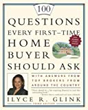 img - for 100 Questions Every First-Time Home Buyer Should Ask: With Answers from Top Brokers from Around the Country [Paperback] [2005] (Author) Ilyce R. Glink book / textbook / text book