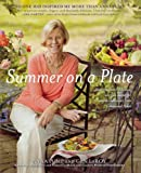 Summer on a Plate: More than 120 delicious, no-fuss recipes for memor