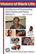 Visions of Black Life : A Collection of Outstanding of Short Stories and Poetry