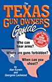 img - for The Texas Gun Owner's Guide: Who can bear arms? Where are guns forbidden? When can you shoot? book / textbook / text book