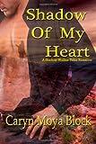 Shadow of My Heart (Shadow-Walker Tribe Series) (Volume 1)