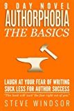 img - for Nine Day Novel-Authorphobia: Laugh at Your Fear of Writing: Suck Less for Author Success (9 Day Novel) (Volume 4) book / textbook / text book
