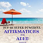Top 111 Super Powerful Affirmations for ADHD | Thomas Lee