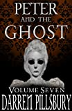 PETER AND THE GHOST (Volume Seven) (PETER AND THE MONSTERS Book 7)
