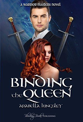 Arabella Kingsley - Binding the Queen: A Warrior Masters Novel