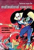 Fantomas Versus the Multinational Vampires: An Attainable Utopia (Semiotext(e))