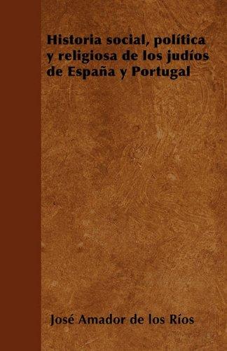 Historia social, política y religiosa de los judíos de España y Portugal