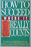 How to Succeed Where It Really Counts