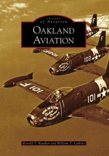 Oakland Aviation (CA) (Images of Aviation) (Images of America (Arcadia Publishing))