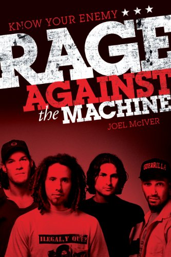 Joel McIver - Know Your Enemy: The Story of Rage Against the Machine
