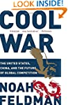 Cool War: The United States, China, a...