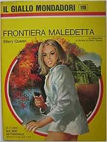 Frontiera maledetta: Ellery Queen, Il giallo Mondadori