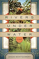 Rivers Under Water [Kindle Edition]
