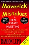Maverick Mistakes in Real Estate Inve...