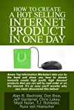 img - for How To Create a Hot Selling Internet Product In One Day book / textbook / text book