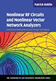 img - for Nonlinear RF Circuits and Nonlinear Vector Network Analyzers: Interactive Measurement and Design Techniques (The Cambridge RF and Microwave Engineering Series) book / textbook / text book