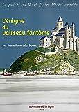 L'�nigme du vaisseau fant�me (Le pr�v�t du Mont Saint Michel enqu�te t. 2)