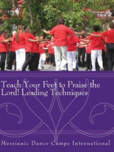 Teach Your Feet to Praise the Lord! Leading Techniques