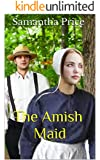 The Amish Maid (Amish Romance): Inspirational Amish Romance Series (Amish Maids Book 2)