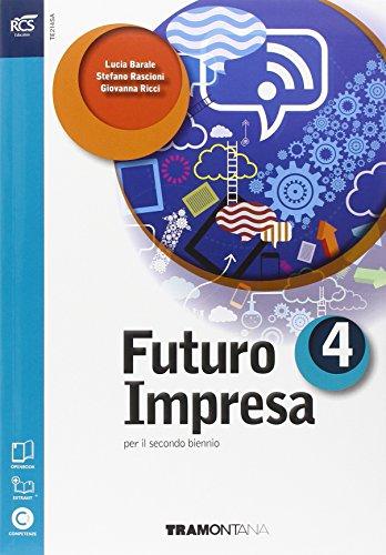 Futuro impresa. Con e-book. Con espansione online. Per le Scuole superiori: 4