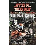 Triple Zero (Star Wars: Republic Commando, Book 2) ~ Karen Traviss