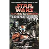 Triple Zero: Star Wars (Republic Commando)by Karen Traviss