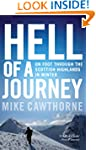 Hell of a Journey: On Foot Through th...