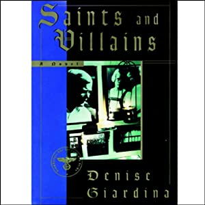 Saints and Villains | [Denise Giardina]