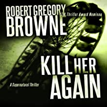 Kill Her Again: A Thriller Audiobook by Robert Gregory Browne Narrated by Scott Brick