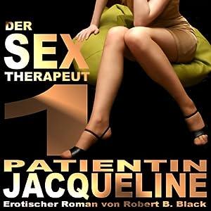 Der Sex-Therapeut 1: Patientin Jacqueline Hörbuch