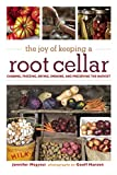 The Joy of Keeping a Root Cellar: Canning, Freezing, Drying, Smoking, and Preserving the Harvest