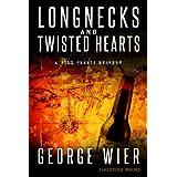 Longnecks & Twisted Hearts (The Bill Travis Mysteries Book 3) ~ George Wier
