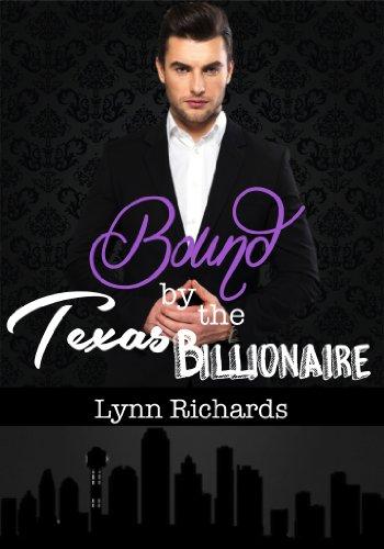 Bound by the Texas Billionaire (BBW Erotica) (Billionaire BDSM) (The Texas Billionaire Series 3) by Lynn Richards