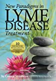 img - for New Paradigms in Lyme Disease Treatment: 10 Top Doctors Reveal Healing Strategies That Work book / textbook / text book