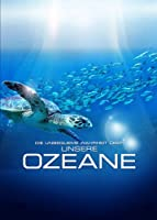 Die unbequeme Wahrheit �ber unsere Ozeane