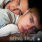 Being True | Jacob Z Flores