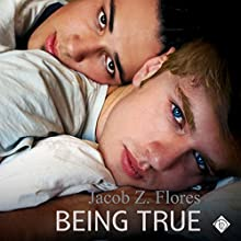 Being True (       UNABRIDGED) by Jacob Z Flores Narrated by Mark Westfield