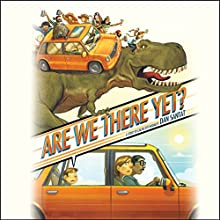 Are We There Yet? Audiobook by Dan Santat Narrated by Robert Petkoff